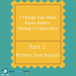 5 Things You Must Know Before Hiring A Copywriter- Part 1